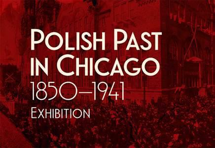 Polish Past in Chicago exhibit, Taste of Polonia Festival, Polish Fest